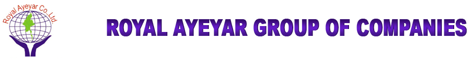 Royal Ayeyar Group of Companies - Royal Ayeyar Group of Companies